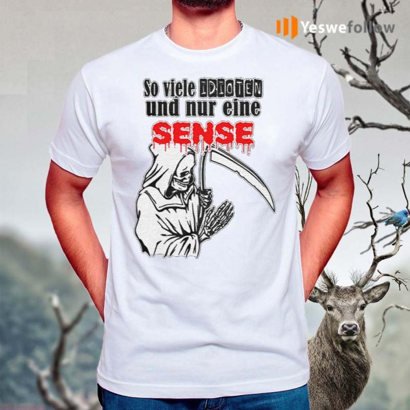 So-Viele-Indioten-Und-Nur-Eine-Sense-Shirts