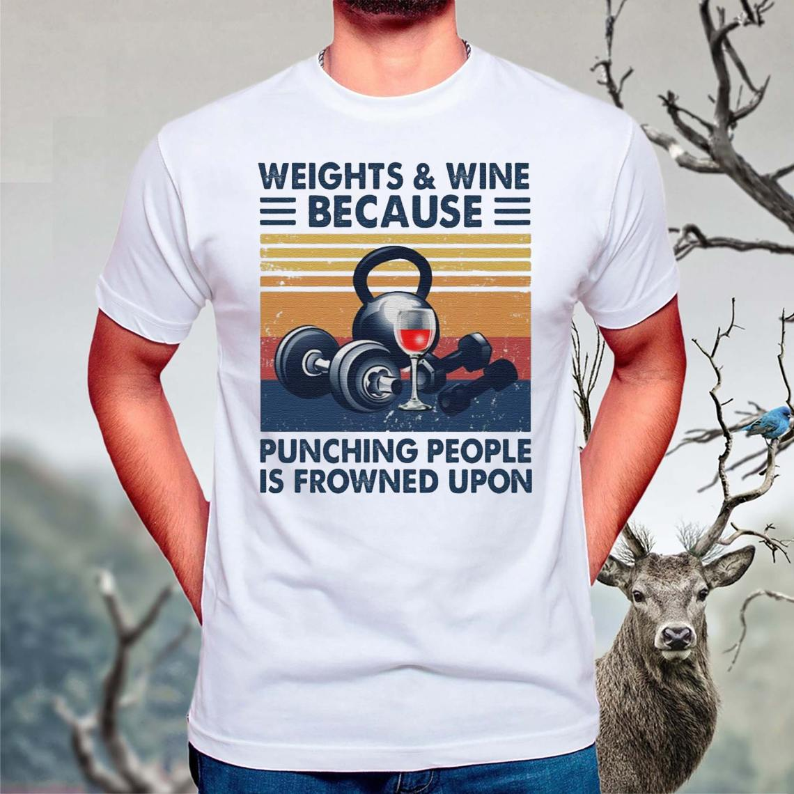 Weights-and-Wine-because-punching-people-is-frowned-upon-vintage-shirts