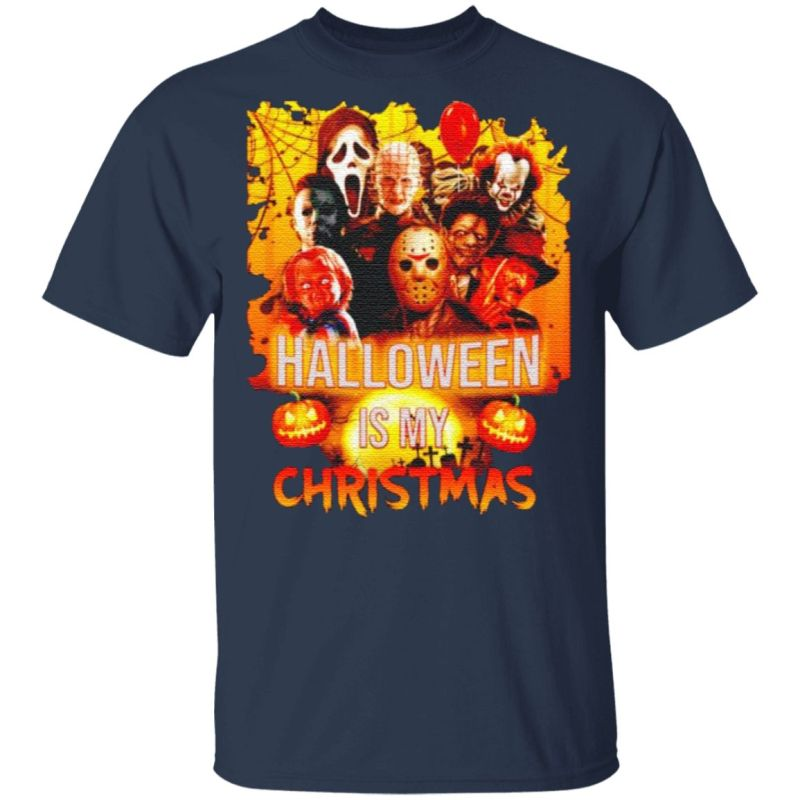 Horror movie characters Halloween is my Christmas t shirt