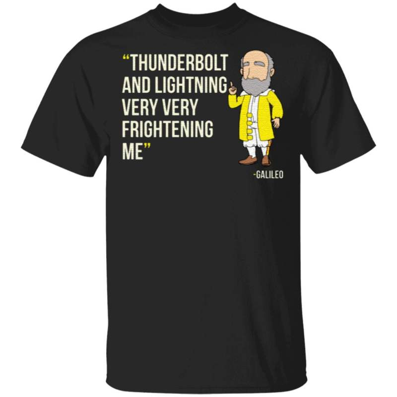 Thunderbolt Lightning Me Galileo T Shirt