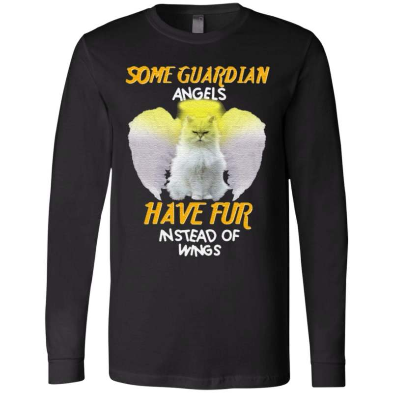 Cat Some Guardian Angels Have Fur Instead Of Wings TShirt