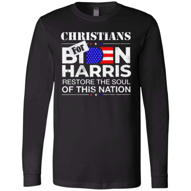Christians Biden Harris Restore The Soul Of This Nation T Shirt