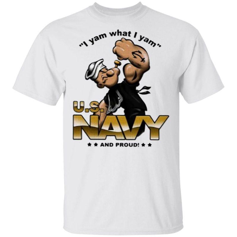 I Yam What I Yam Us Navy And Proud T-Shirt