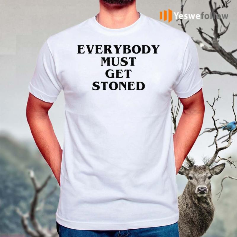 Everybody-must-get-stoned-shirt