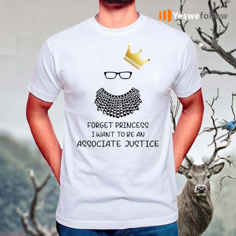 Forget-Princess-I-Want-To-Be-An-Associate-Justice-RBG-Notorious-RBG-Youth-T-Shirt