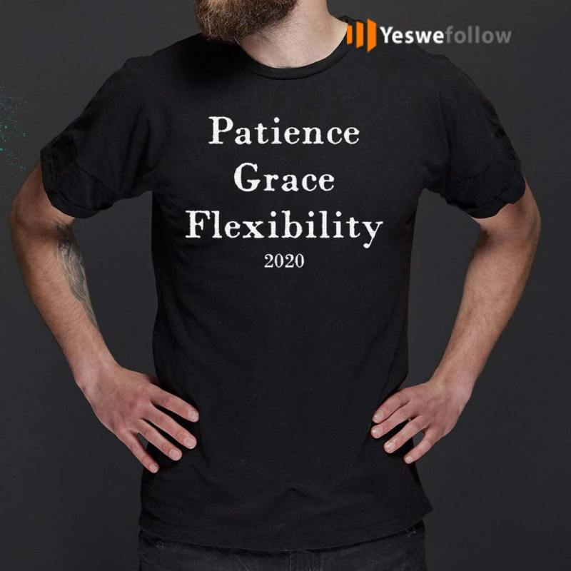 Patience-Grace-Flexibility-2020-shirts