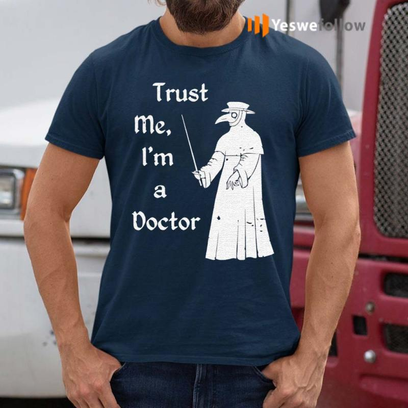 Plague-Doctor-Trust-me-I'm-a-doctor-shirts