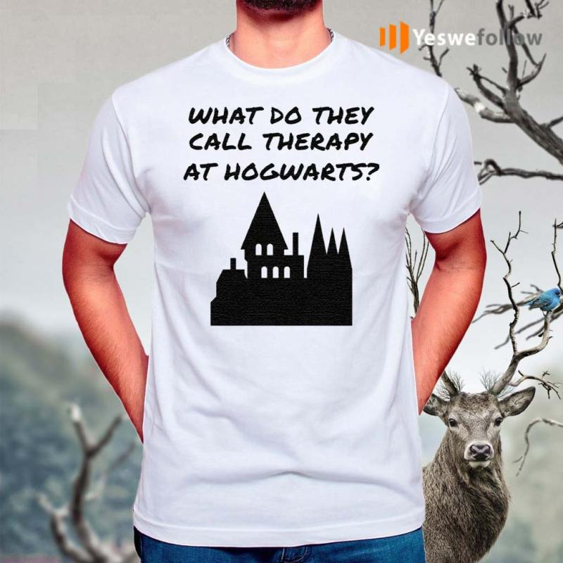 What-do-they-call-therapy-at-Hogwarts-Harry-Potter-shirts