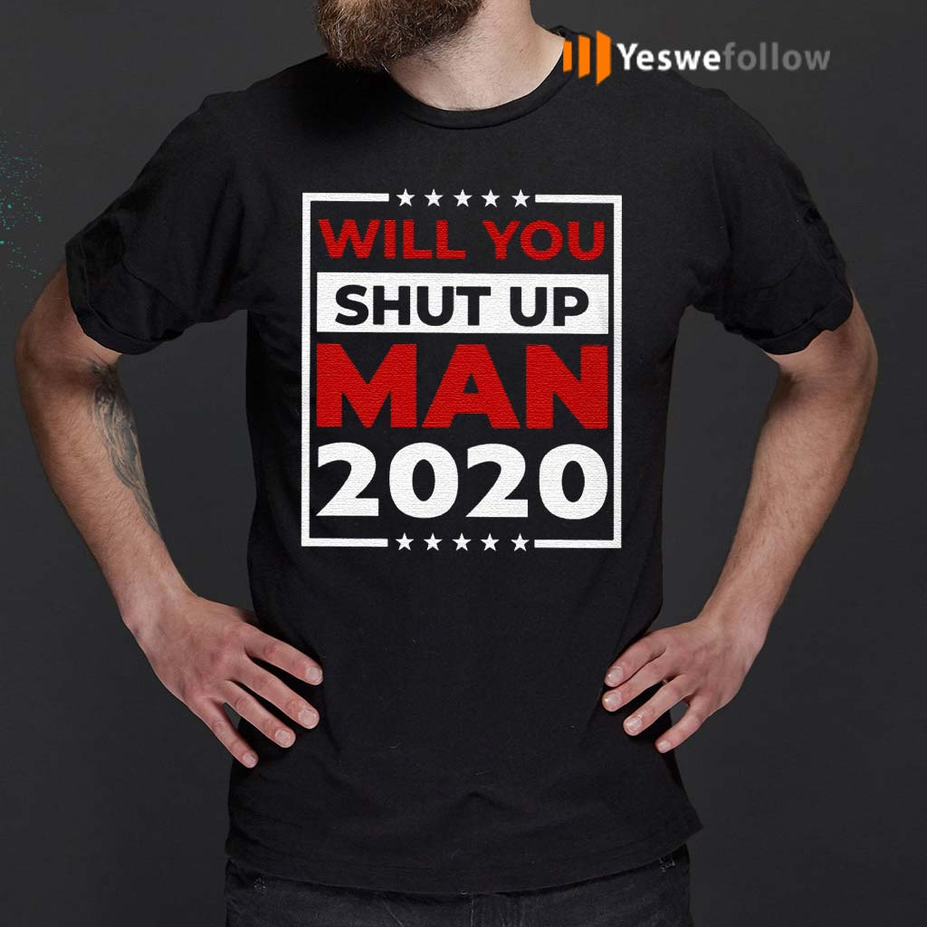 Will-You-Shut-Up-Man-Joe-2020-Shirt