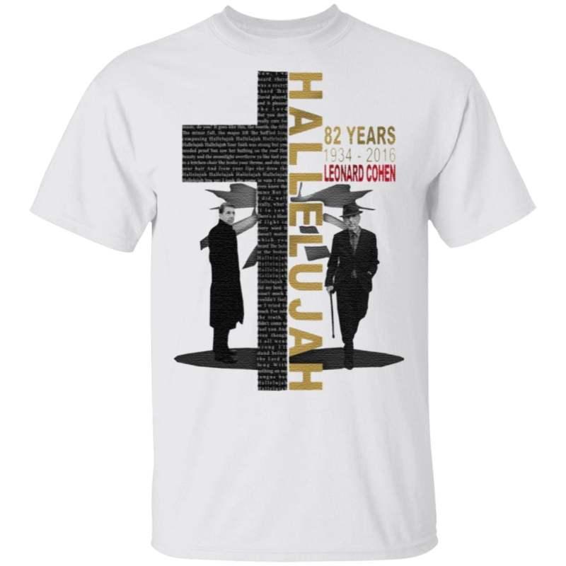 Leonard Cohen Hallelujah 82 Years 1934 2016 T-Shirt