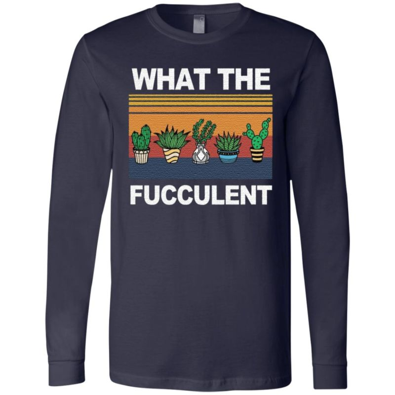 what the fucculent t shirt