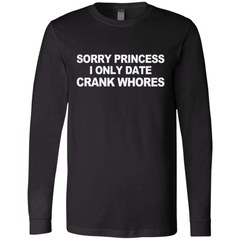sorry princess i only date t shirt