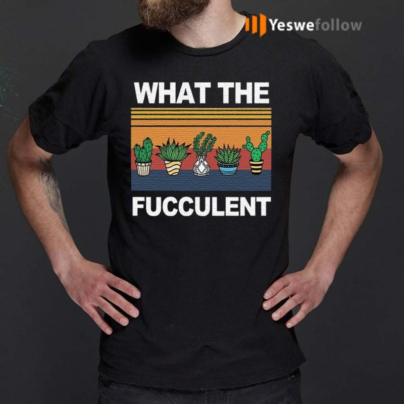 what-the-fucculent-t-shirt