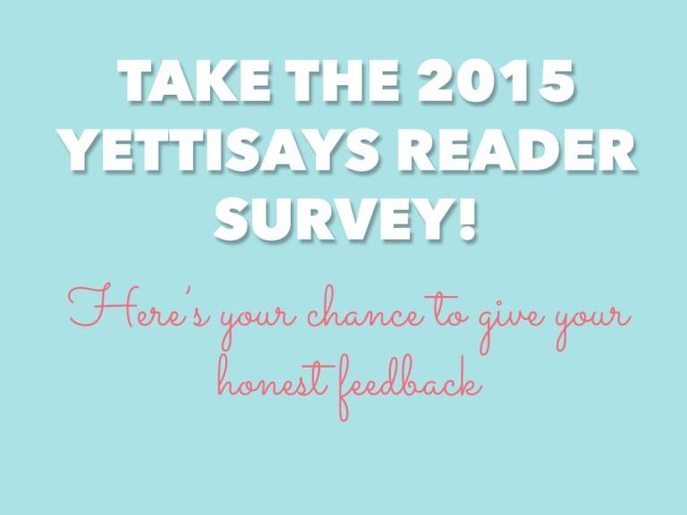 YettiSays 2015 Reader Survey!