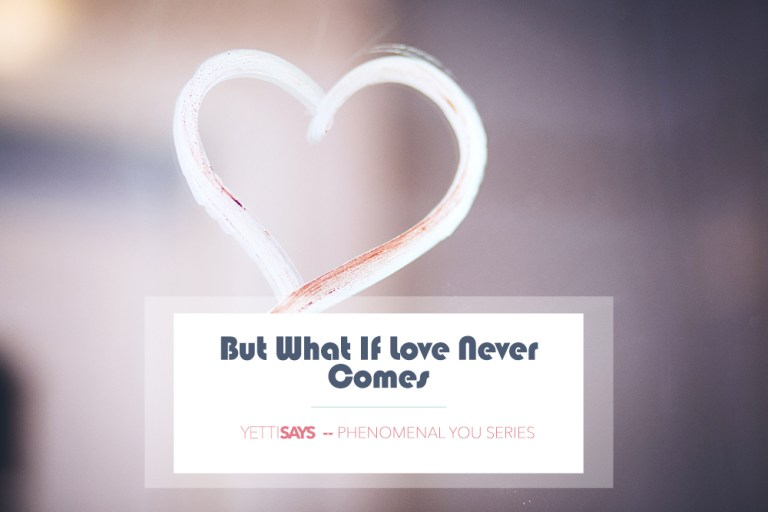 But What If Love Doesn't Come?