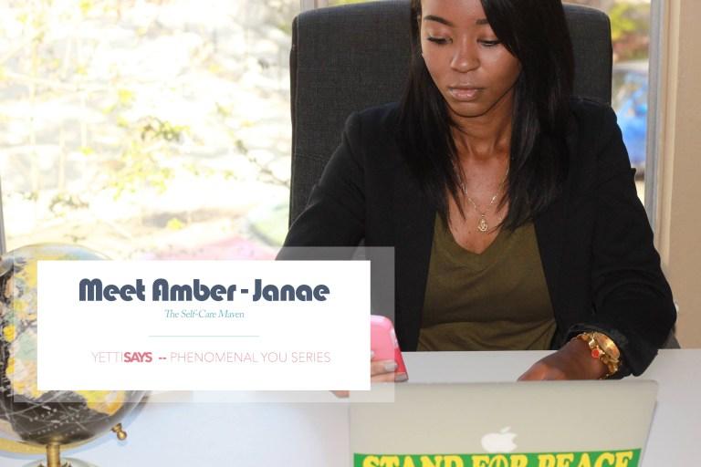 The Self-Care Maven – Meet Amber Janae