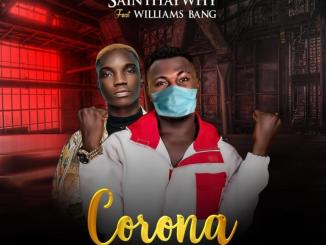 "SAINT HAYWHY – ""CORONA .MP3"" FT. WILLIAMS BANG"
