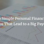 6 Simple Personal Finance Tips That Lead To A Big Payoff