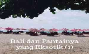 Bali dan Pantainya yang Eksotik (1)