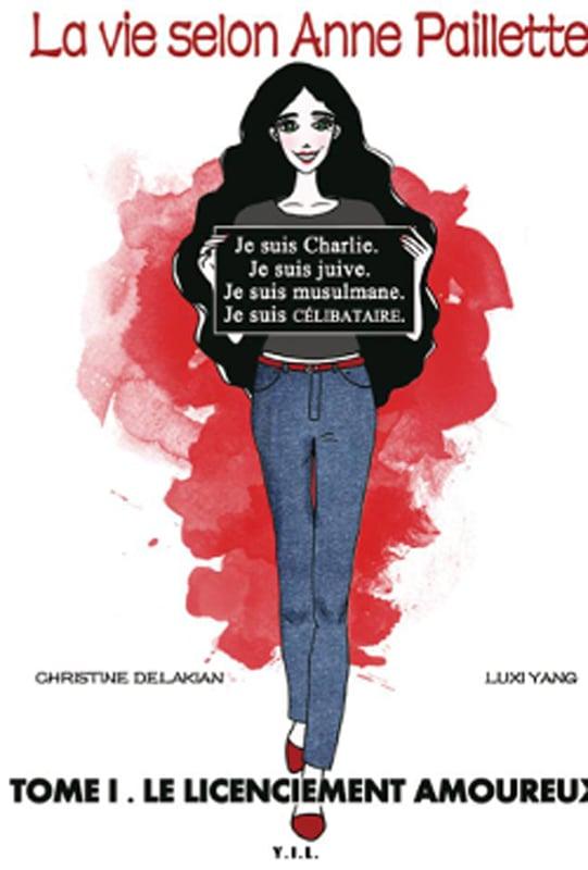 La Vie selon Anne Paillette t.1: le Licenciement amoureux