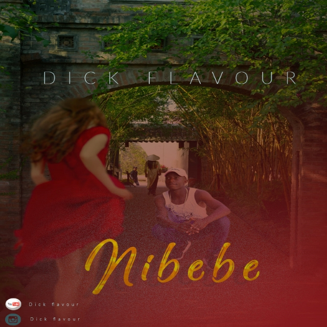 Download Audio: Dick Flavour – Nibebe
