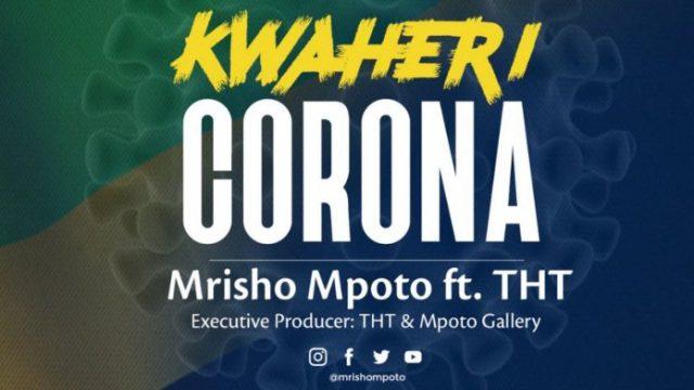 Download Audio: Mrisho Mpoto Ft THT – Kwaheri Corona