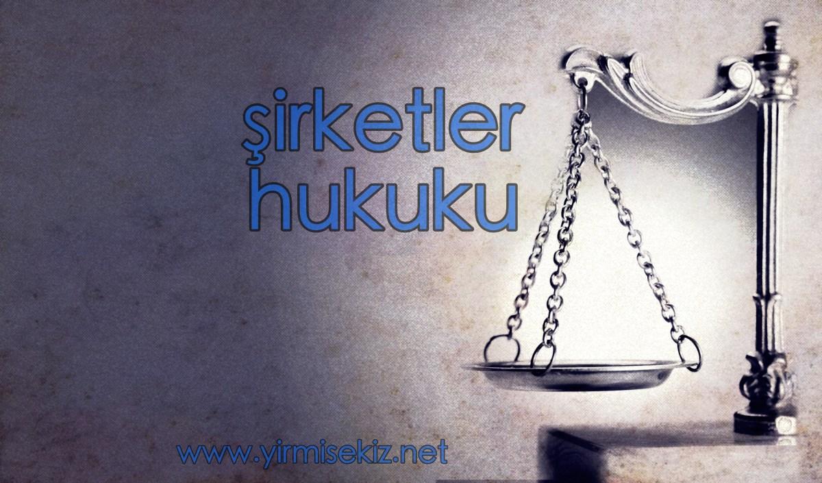 Şirketler Hukuku Kapsamlı Ders Notu