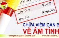 Điều trị viêm gan B về âm tính - Khó hay Dễ ?