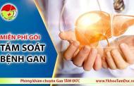 Miễn phí gói Tầm soát bệnh gan nhân dịp năm mới Canh tý 2020