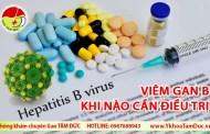 Khi nào cần bắt buộc điều trị viêm gan B?