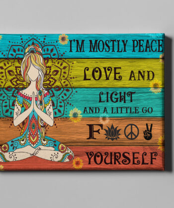 yoga buddha canvas art, i'm mostly peace love and light and go FK yourself 8