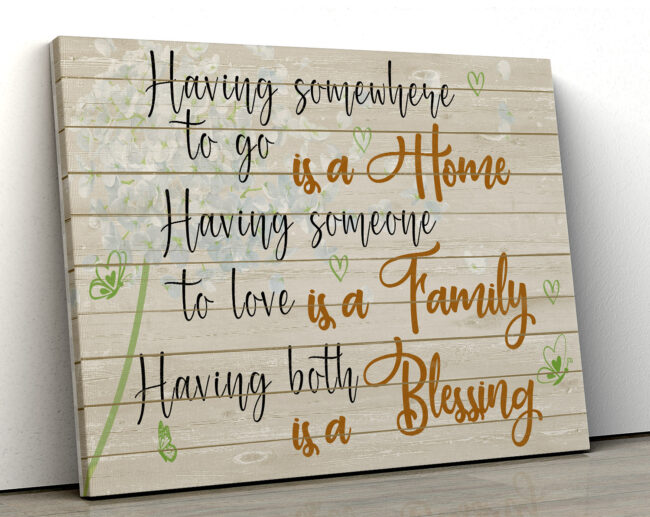 Family love canvas framed wall art, Having somewhere to go is a home, having someone to love is a family 1