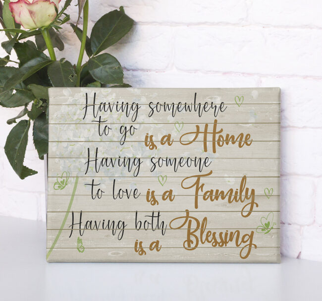 Family love canvas framed wall art, Having somewhere to go is a home, having someone to love is a family 4