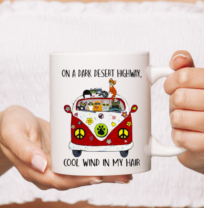 On A Dark Desert Highway Cat Feel Cool Wind In My Hair mug 1