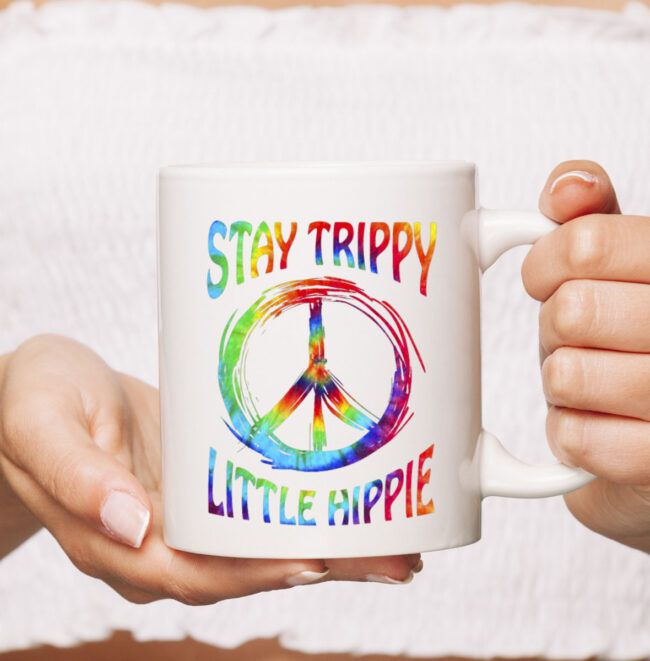 Stay Trippy Little Hippie CoffeeMug Peace Day Gift 2
