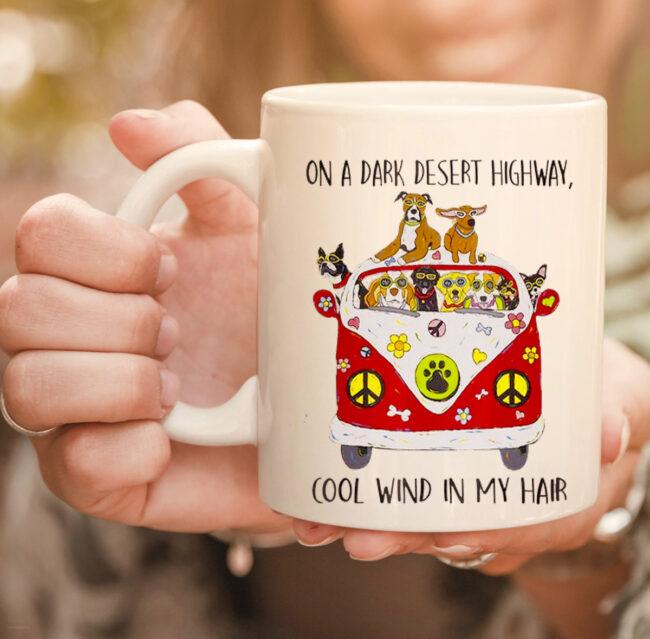 On A Dark Desert Highway Dog Feel Cool Wind In My Hair mug 2