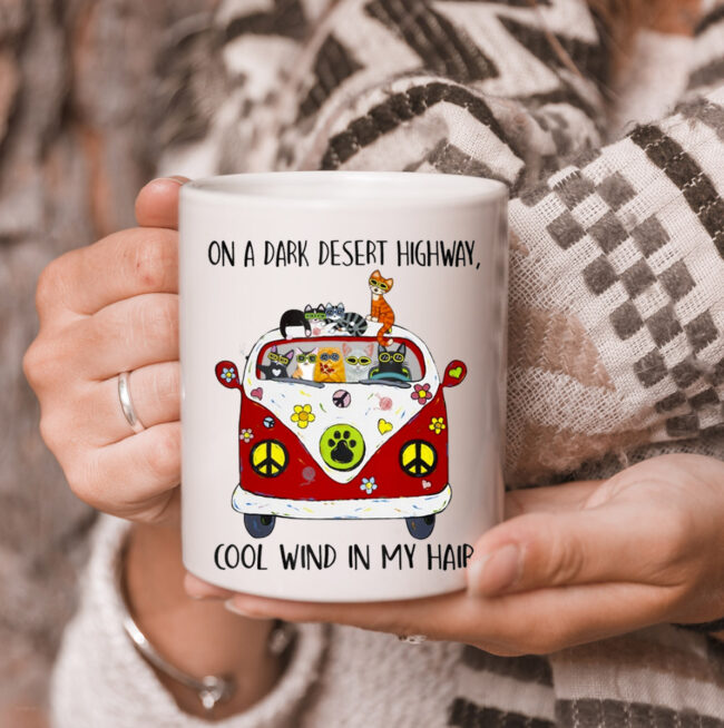 On A Dark Desert Highway Cat Feel Cool Wind In My Hair mug 3