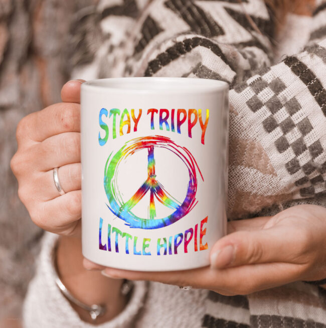 Stay Trippy Little Hippie CoffeeMug Peace Day Gift 3