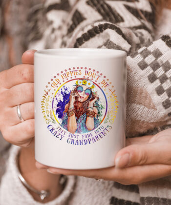 Old Hippie Don't Die They Just Fade Into Crazy Grandparents Mug 5