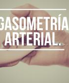 gasometría arterial tecnica y generalidades