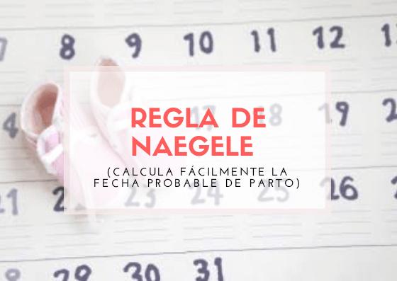 La regla de Naegele sirve para calcular la fecha probable del parto (FPP) de una gestante, desde la fecha de la última menstruación (FUR) relatada por la mujer.