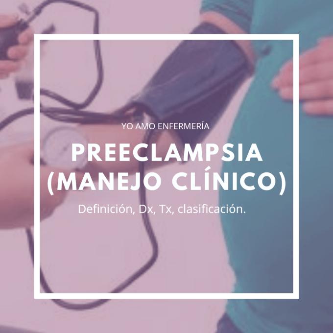 La Preeclampsia: Se define como la aparición de hipertensión y proteinuria después de la semana 20 del embarazo, acompañado de edemas