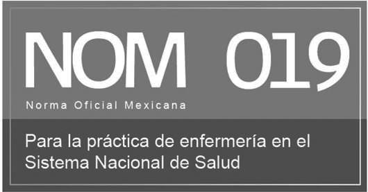 NORMAS OFICIALES MEXICANAS QUE COMO ENFERMERO/A DEBES CONOCER