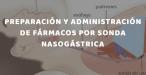 Fármacos por Sonda Nasogástrica Preparación y Administración