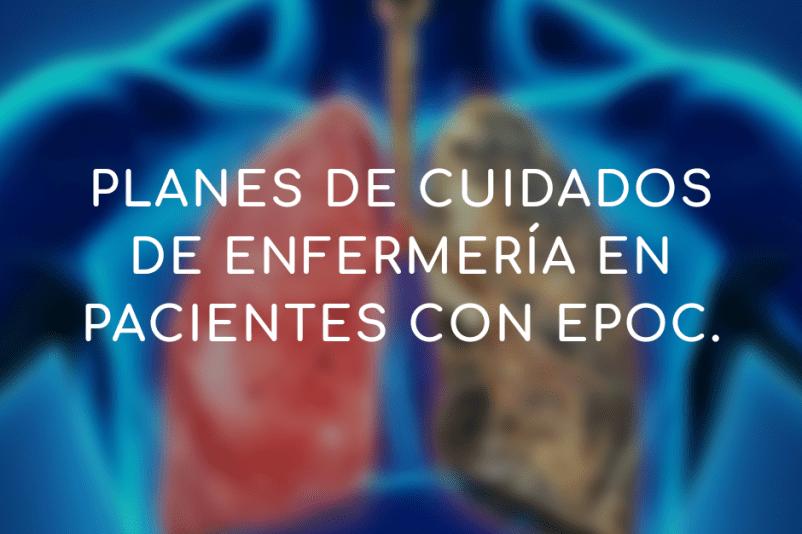 ENFERMEDAD PULMONAR OBSTRUCTIVA CRÓNICA PLANES DE CUIDADOS DE ENFERMERÍA