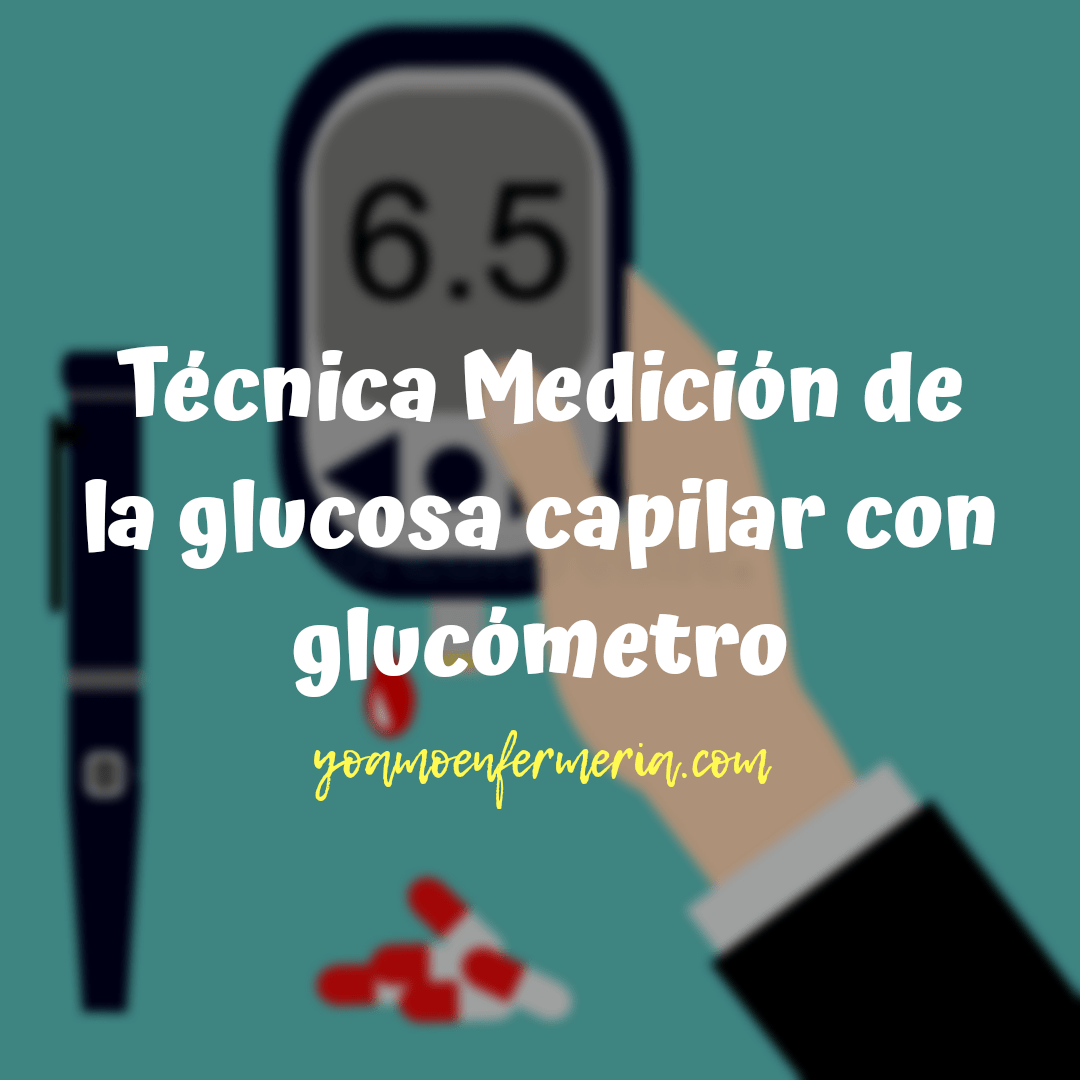 Glucosa Capilar Técnica De Medición con Glucómetro