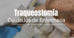 Traqueostomía Cuidados de enfermería