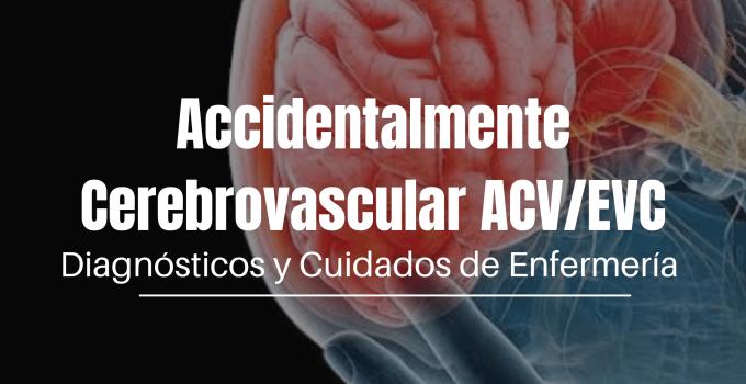 Accidente Cerebro Vascular Cuidados de Enfermería