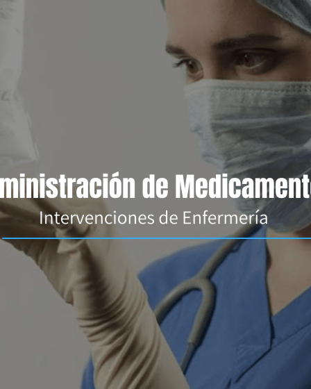 Administración de medicamentos intervenciones de enfermería