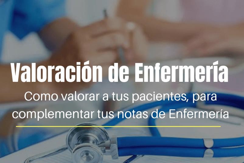 VALORACIÓN DE ENFERMERÍA COMO HACERLA